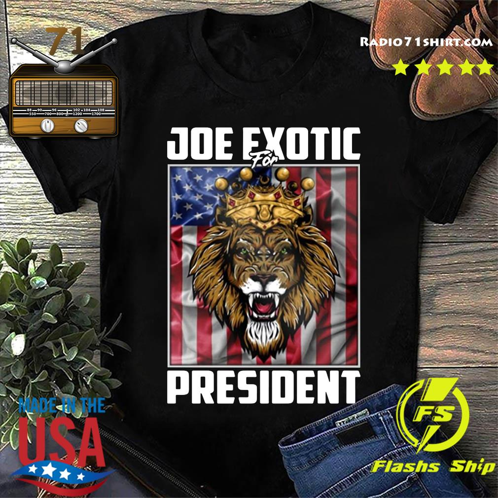 Joe Exotic For President Tiger King Shirt
