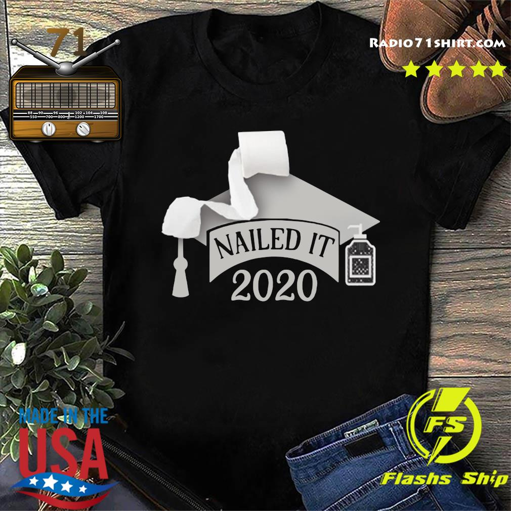 Nailed it Class of 2020 funny toilet paper Shirt