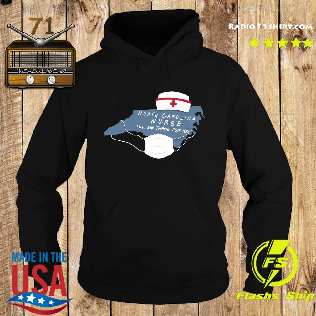 North carolina nurse i'll be there for you s Hoodie