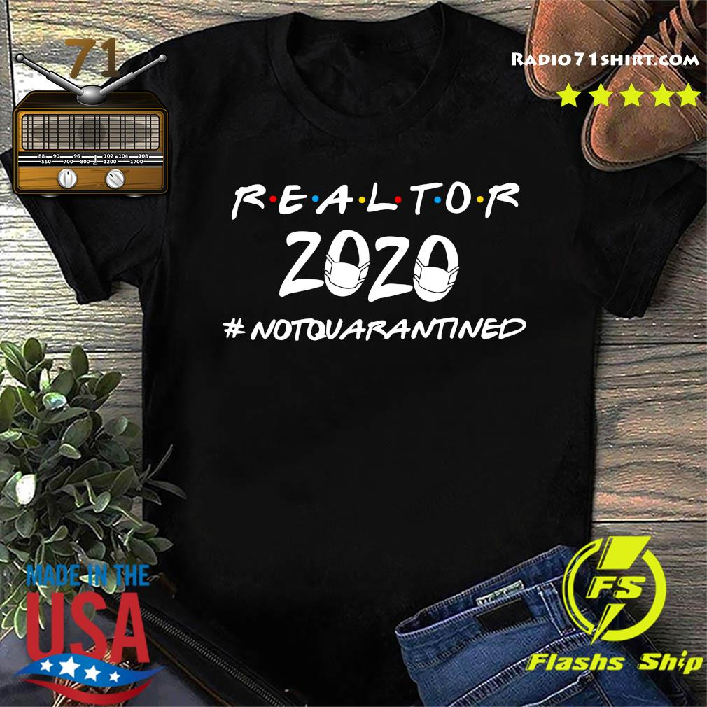 Official Realtor 2020 not quarantined shirt