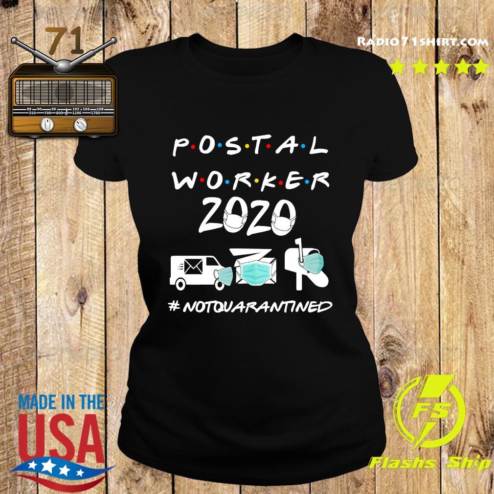 Postal worker 2020 not quarantined s Ladies tee