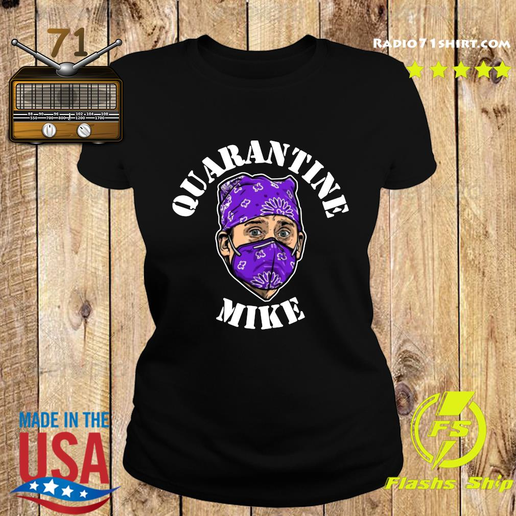 Quarantine Mike Shirt Ladies tee