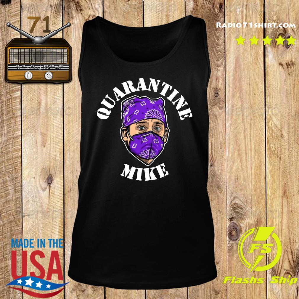 Quarantine Mike Shirt Tank top