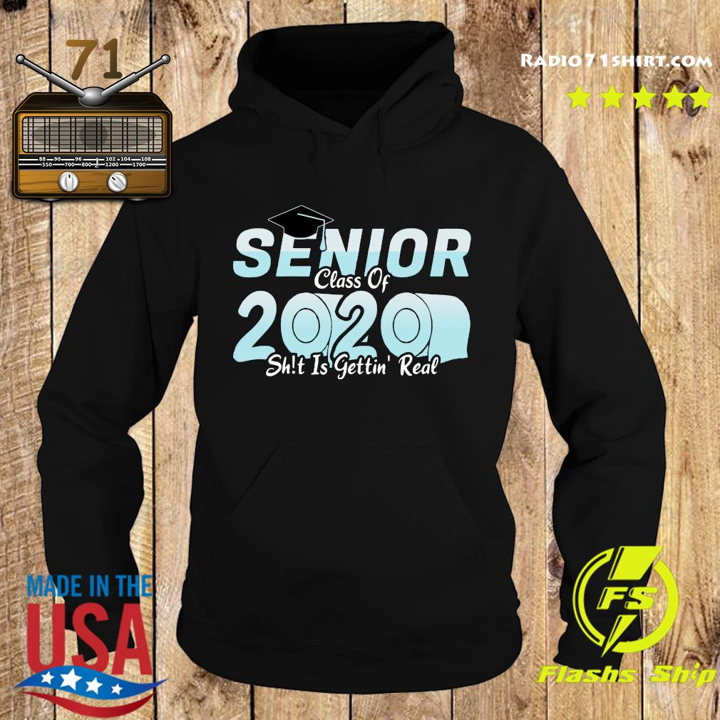 Senior class of 2020 shit is getting real 2020 toilet paper t-s Hoodie
