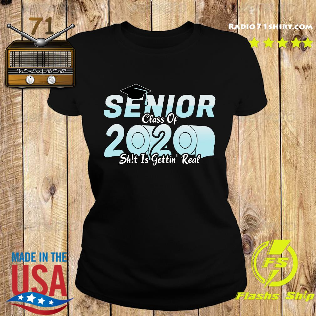 Senior class of 2020 shit is getting real 2020 toilet paper t-s Ladies tee