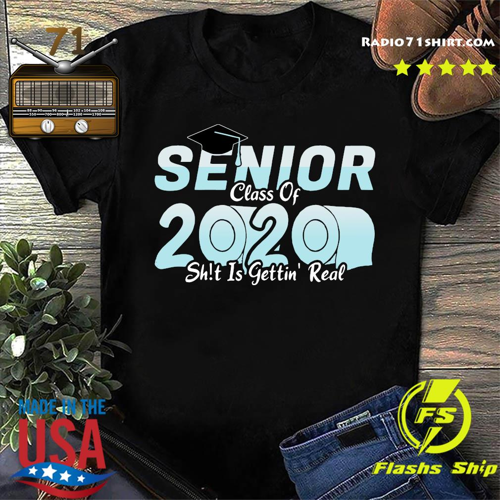 Senior class of 2020 shit is getting real 2020 toilet paper t-shirt