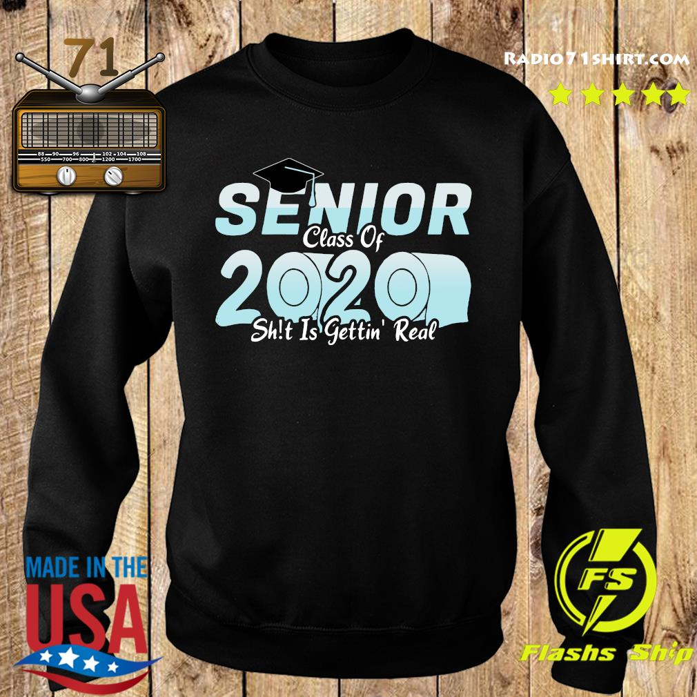 Senior class of 2020 shit is getting real 2020 toilet paper t-s Sweater
