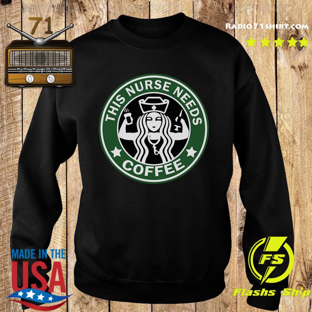 This nurse needs Starbuck coffee s Sweater