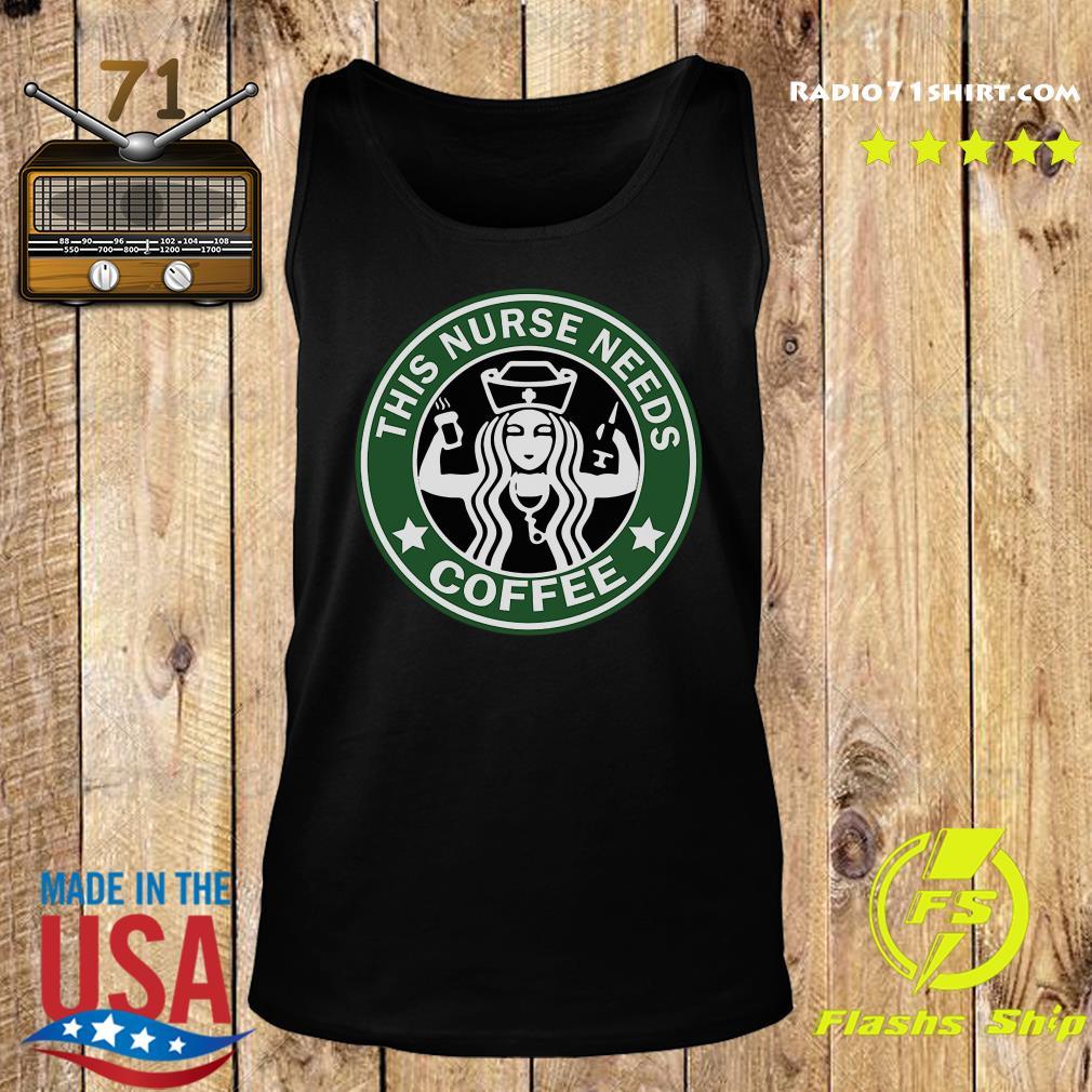 This nurse needs Starbuck coffee s Tank top