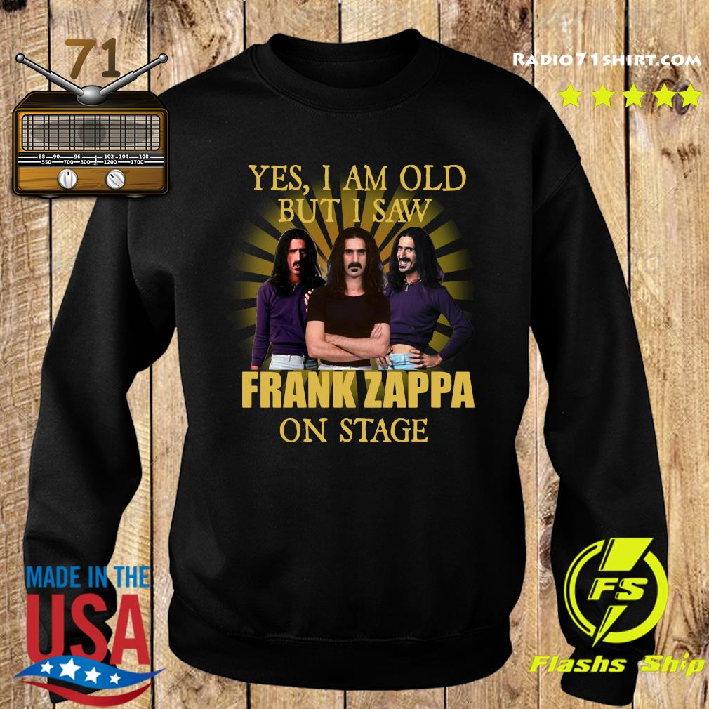 Yes, I am old but I saw Frank Zappa on stage s Sweater