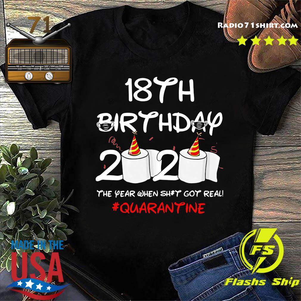 18th Birthday 2020 The Year When Shit Got Real Quarantine Shirt