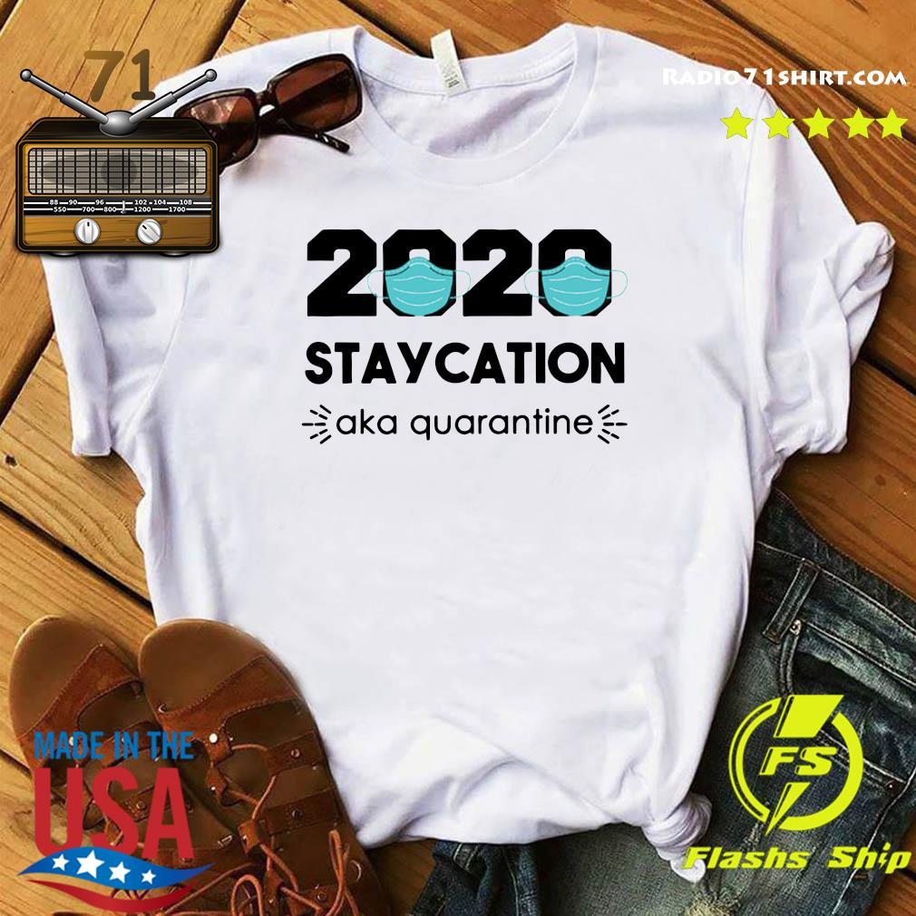 2020 Staycation AKA Quarantine Social Distancing Shirt,