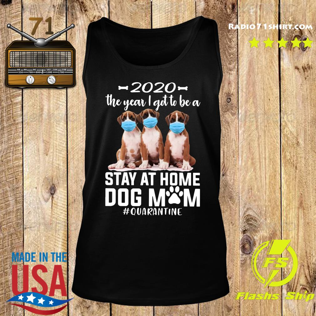 2020 The Year I Got To Be A Stay At Home Boxer Dog Mom Quarantine Shirt Tank top