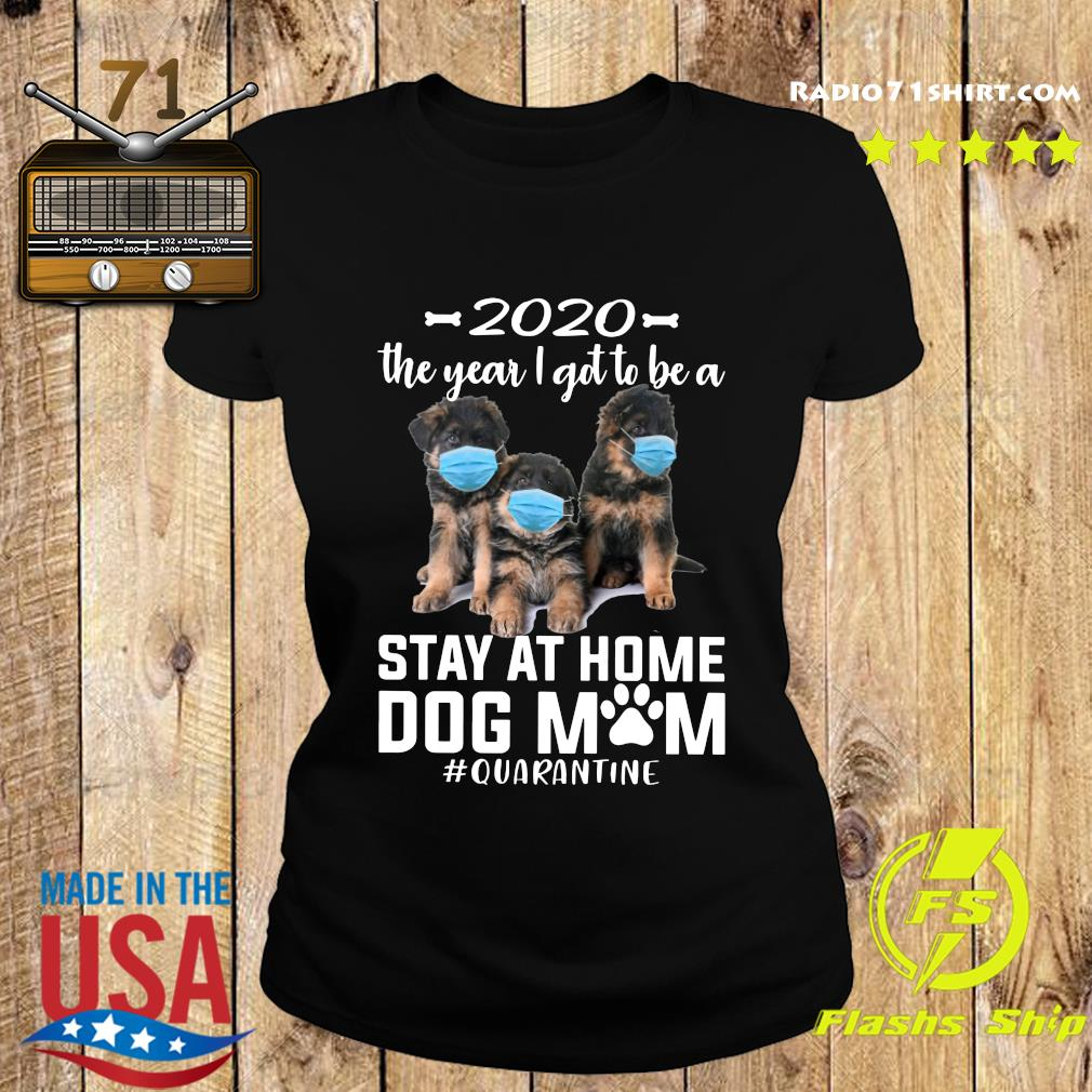 2020 The Year I Got To Be A Stay At Home Companion Dog Mom Quarantine Shirt Ladies tee