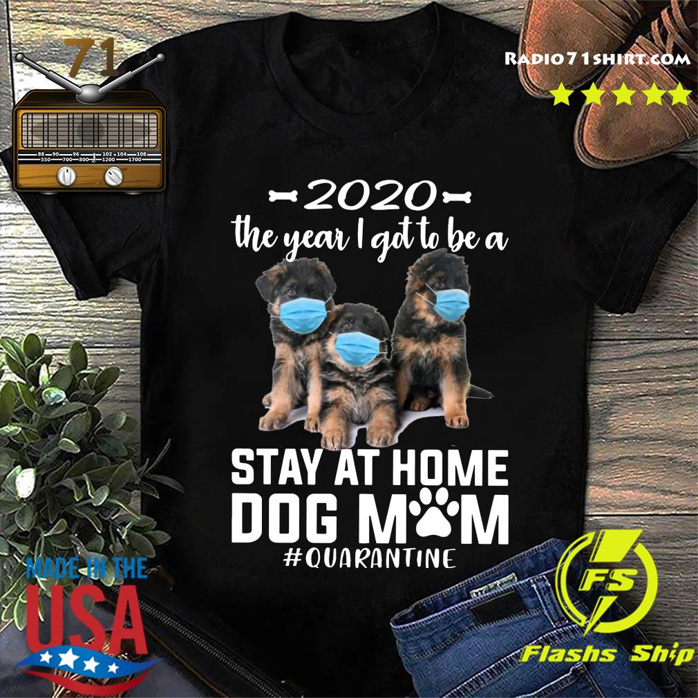 2020 The Year I Got To Be A Stay At Home Companion Dog Mom Quarantine Shirt
