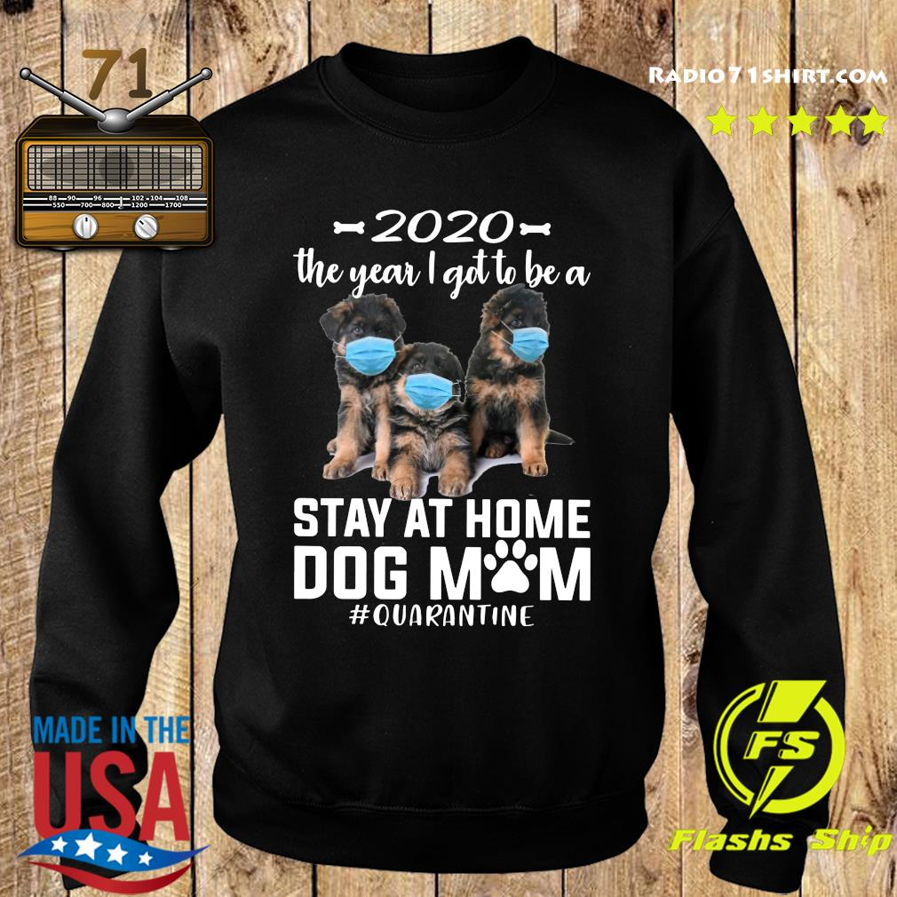2020 The Year I Got To Be A Stay At Home Companion Dog Mom Quarantine Shirt Sweater