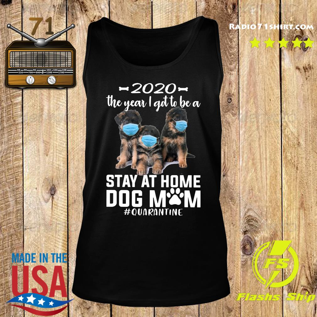 2020 The Year I Got To Be A Stay At Home Companion Dog Mom Quarantine Shirt Tank top