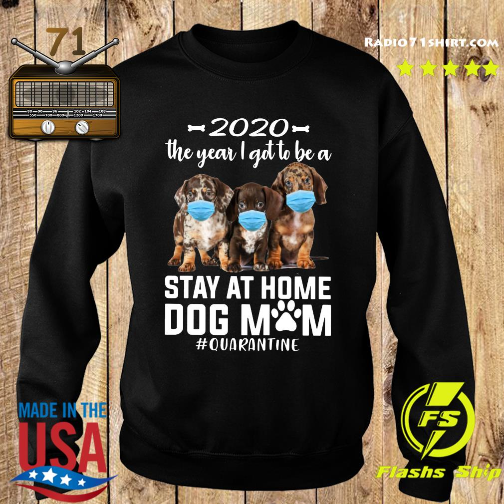 2020 The Year I Got To Be A Stay At Home dachshund Dog Mom Quarantine Shirt Sweater