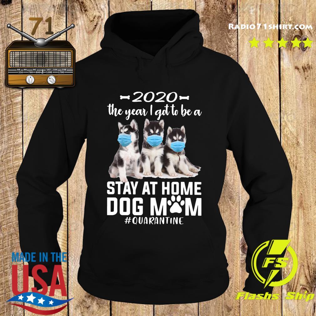 2020 The Year I Got To Be A Stay At Home Husky Sibir Dog Mom Quarantine Shirt Hoodie