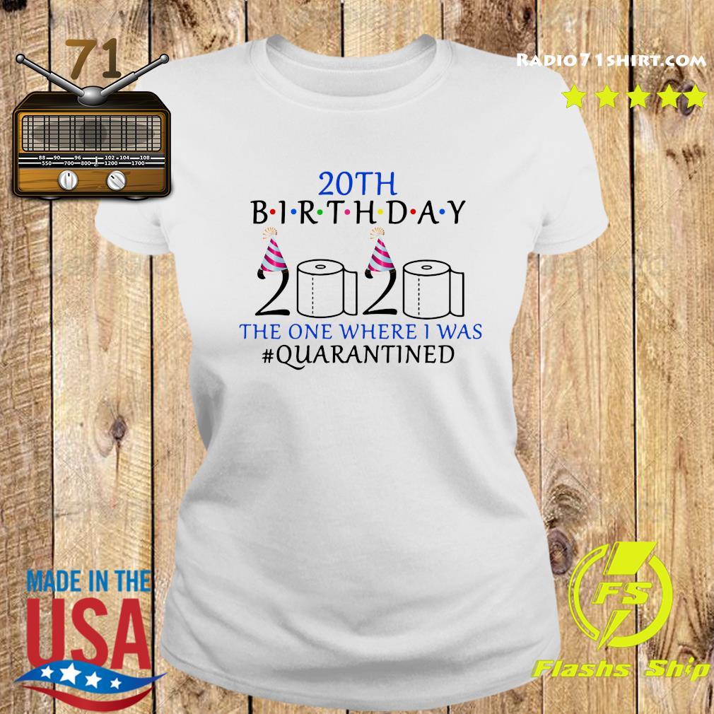 20th Birthday 2020 The One Where I Was Quarantined Shirt Ladies tee