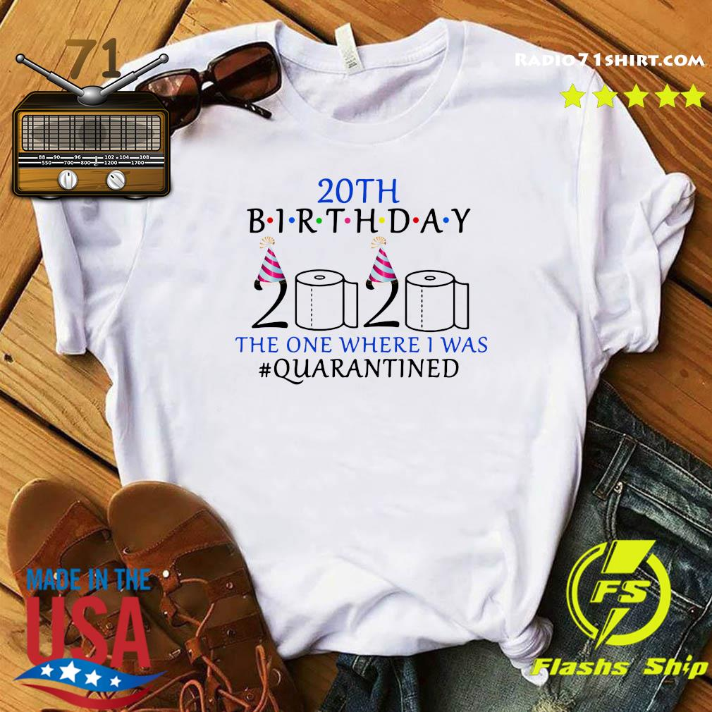 20th Birthday 2020 The One Where I Was Quarantined Shirt