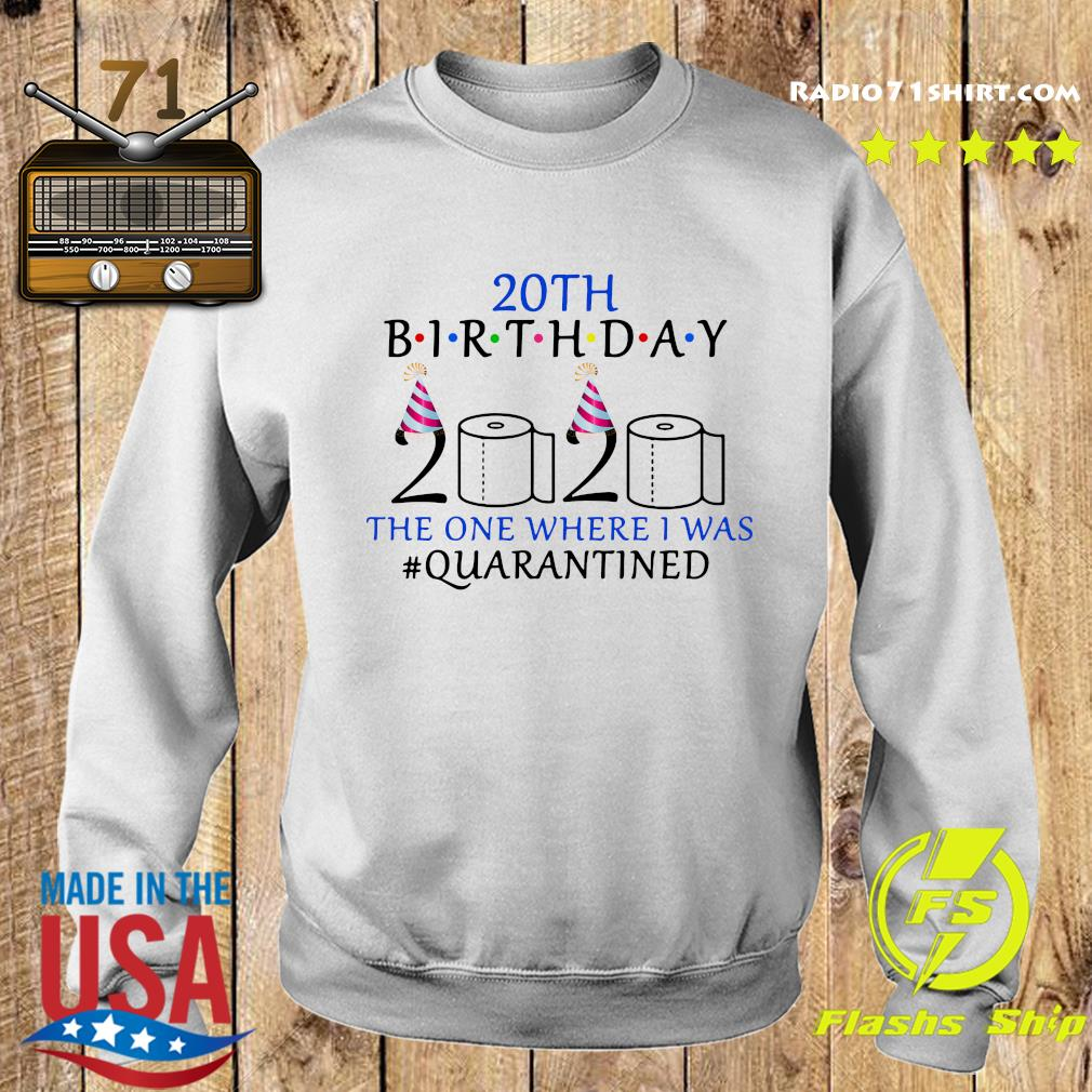 20th Birthday 2020 The One Where I Was Quarantined Shirt Sweater