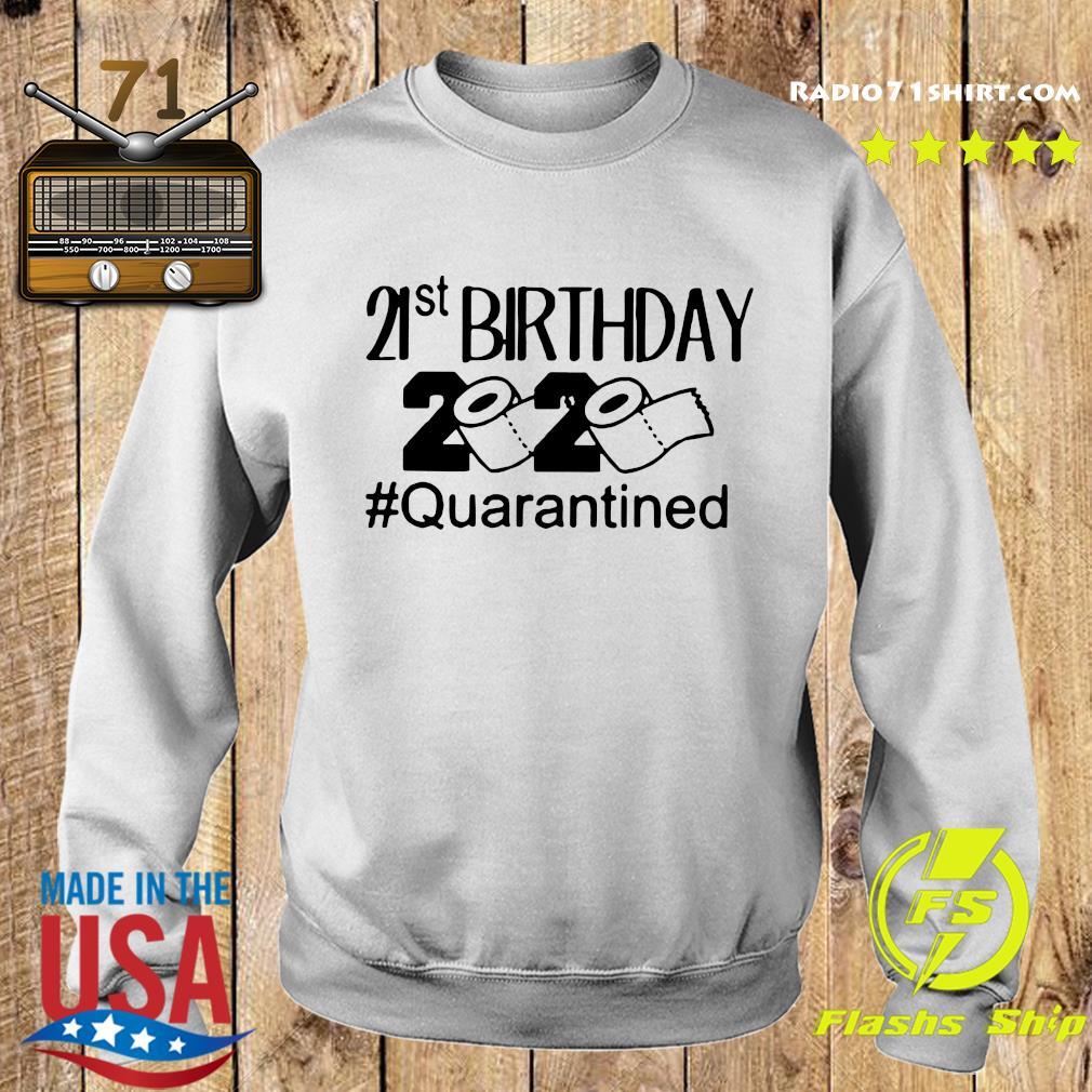 21st Birthday 2020 Quarantined Shirt Sweater