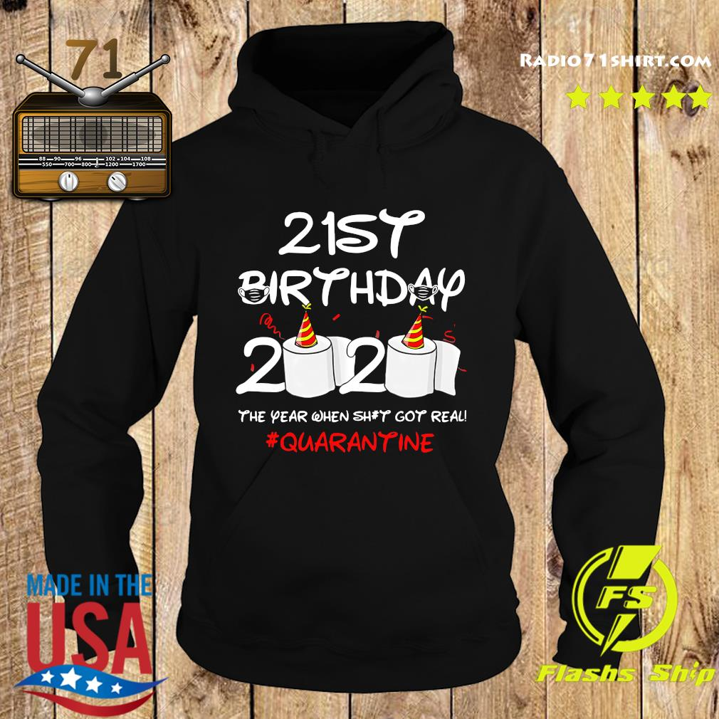 21st Birthday 2020 The Year When Shit Got Real Quarantine Shirt Hoodie