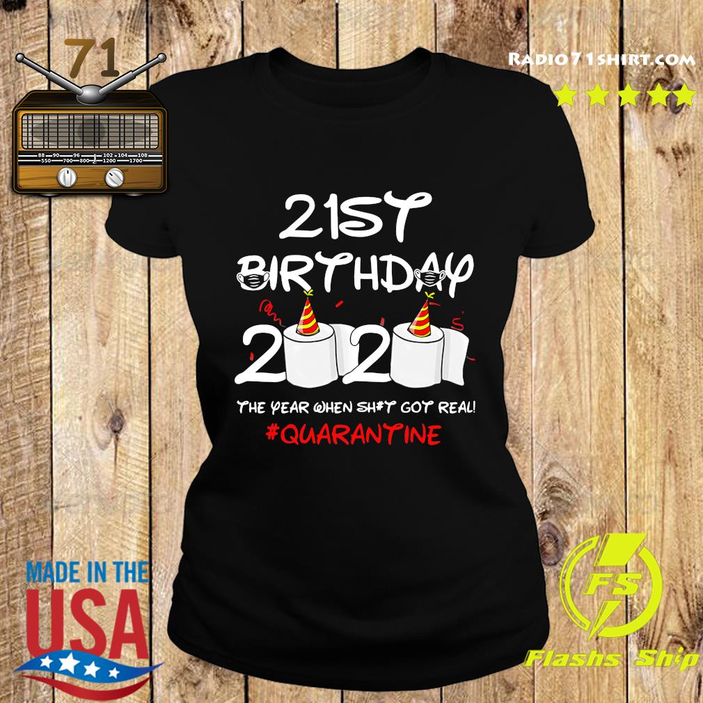 21st Birthday 2020 The Year When Shit Got Real Quarantine Shirt Ladies tee