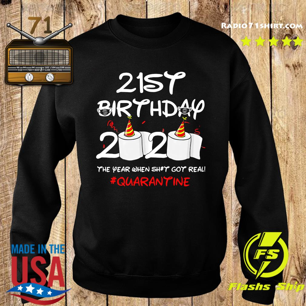 21st Birthday 2020 The Year When Shit Got Real Quarantine Shirt Sweater