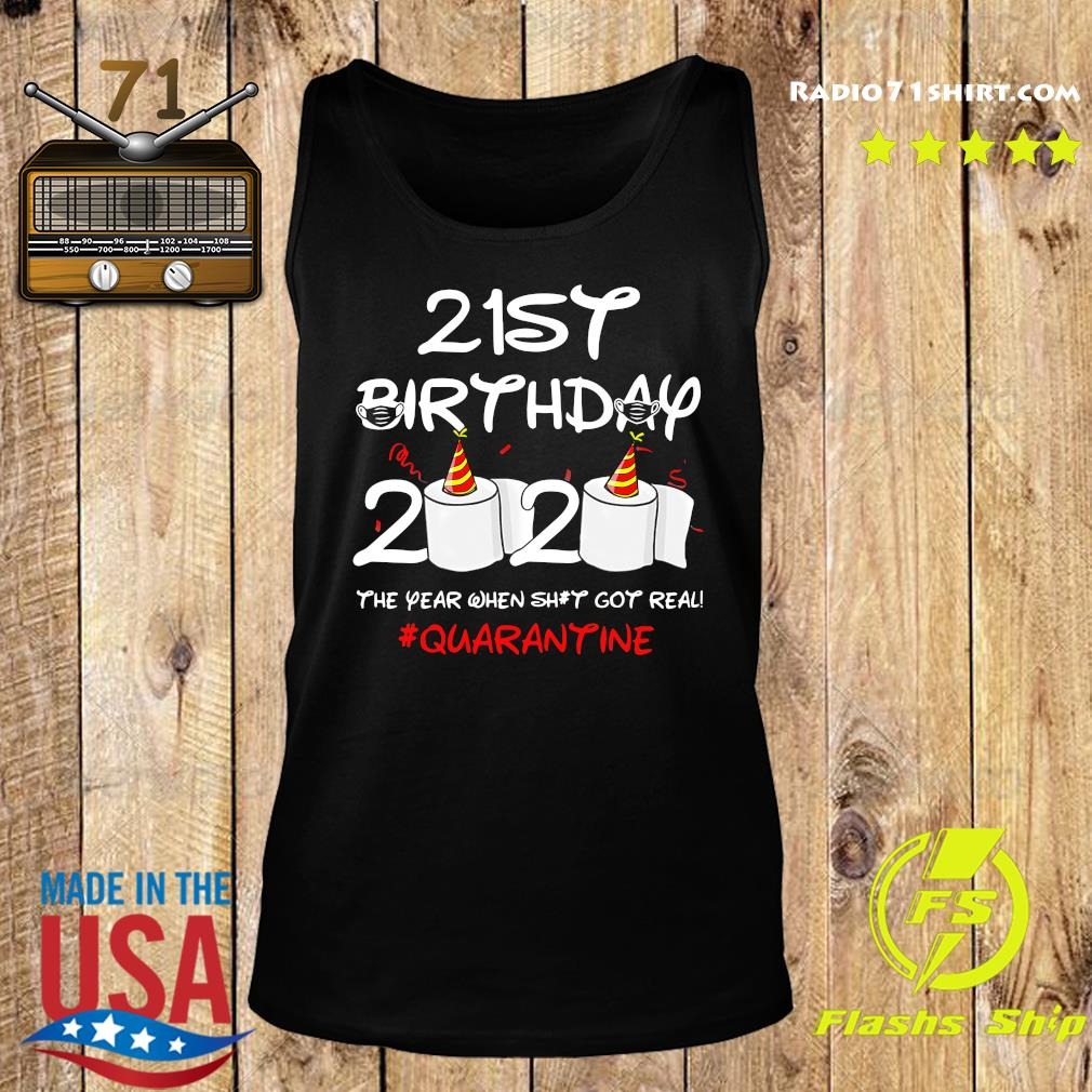21st Birthday 2020 The Year When Shit Got Real Quarantine Shirt Tank top