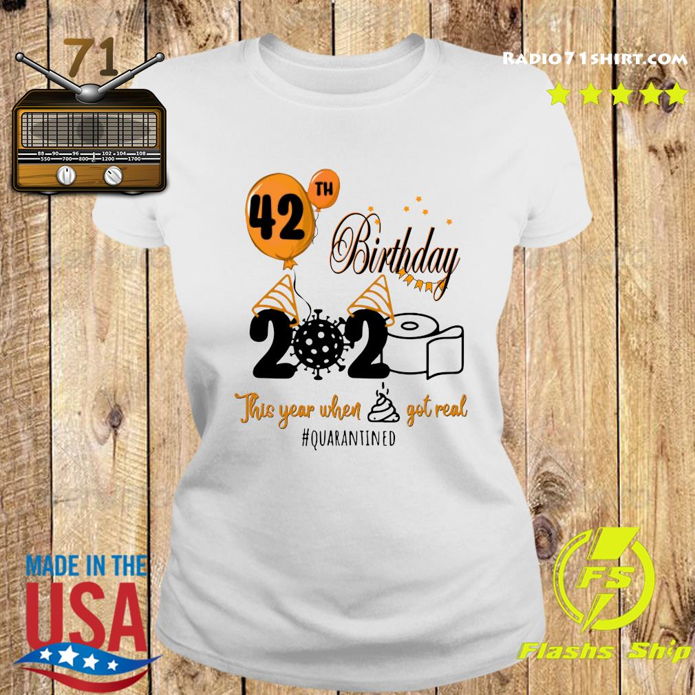 42th Birthday 2020 Toilet Paper This Year When Shit Got Real Quarantined Covid 19 Shirt Ladies tee