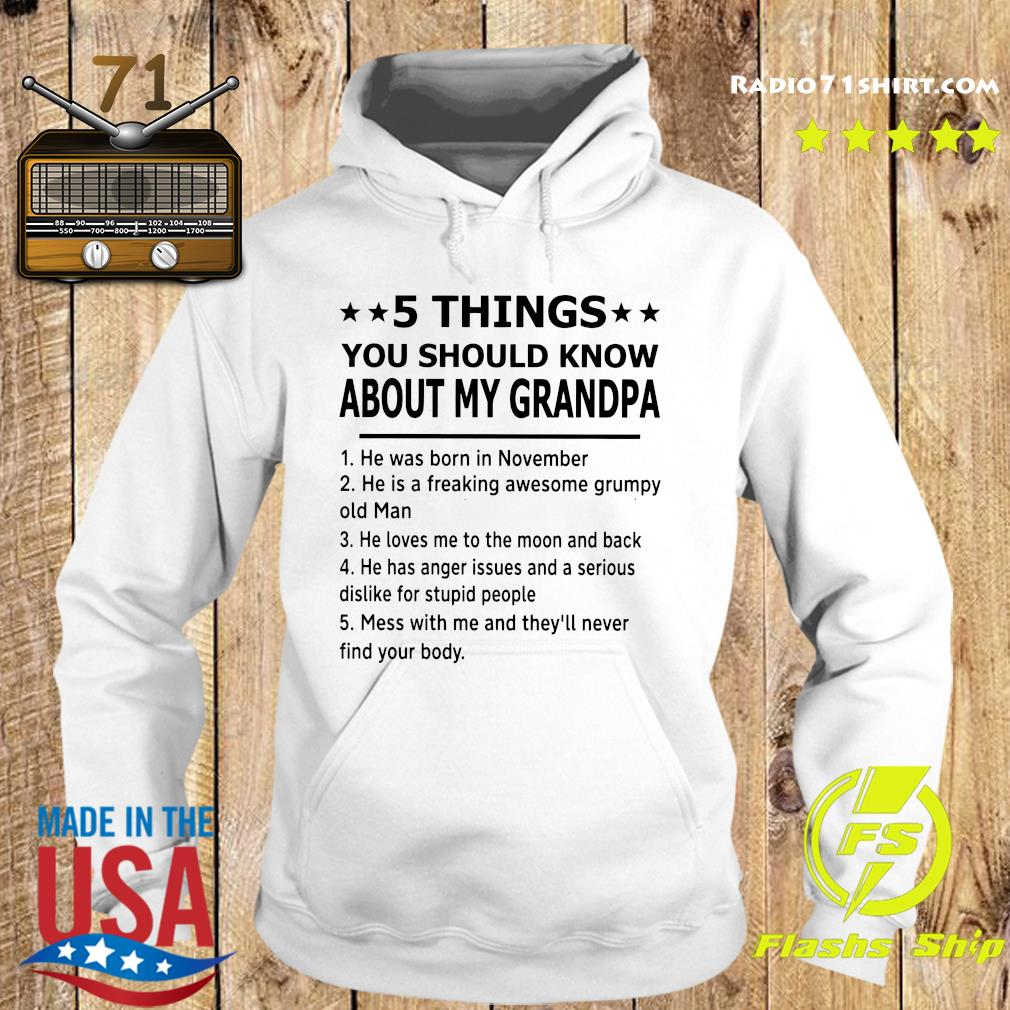 5 Thing You Should Know About My Grandpa Shirt Hoodie