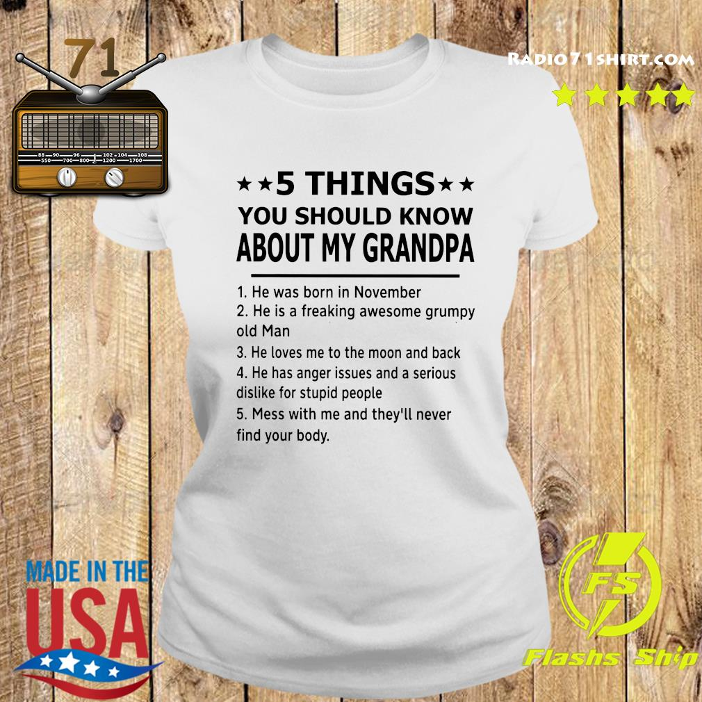 5 Thing You Should Know About My Grandpa Shirt Ladies tee