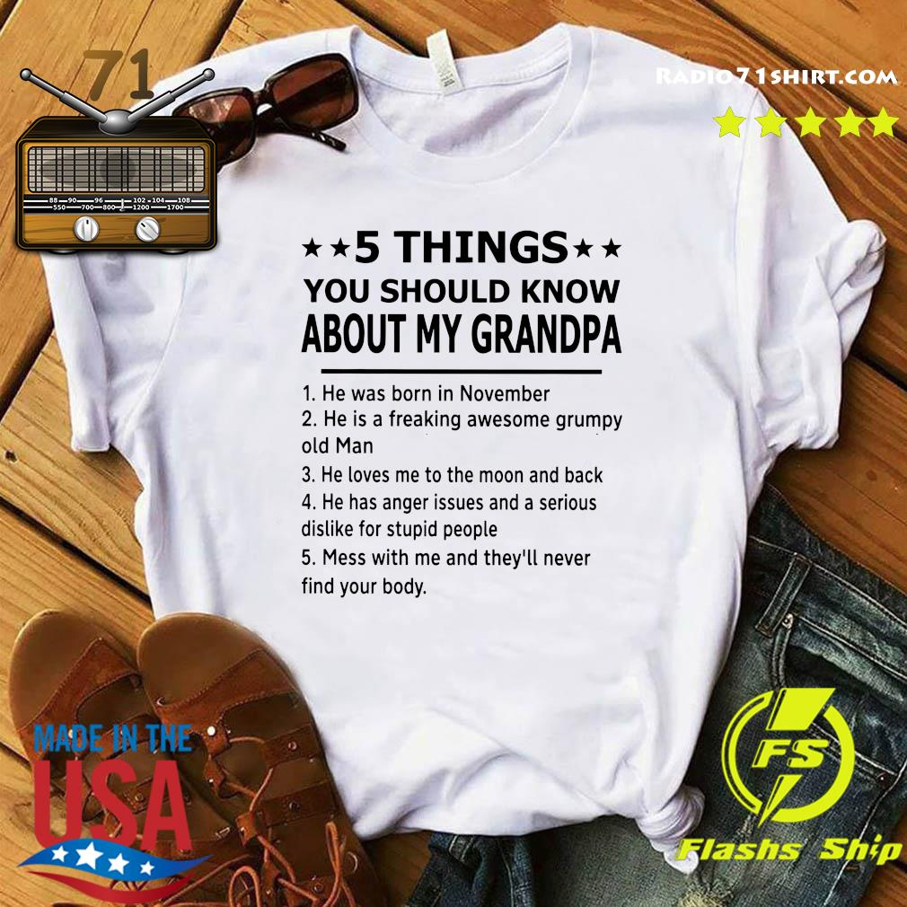 5 Thing You Should Know About My Grandpa Shirt