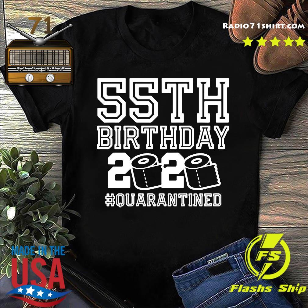 55th Birthday 2020 Quarantined Shirt