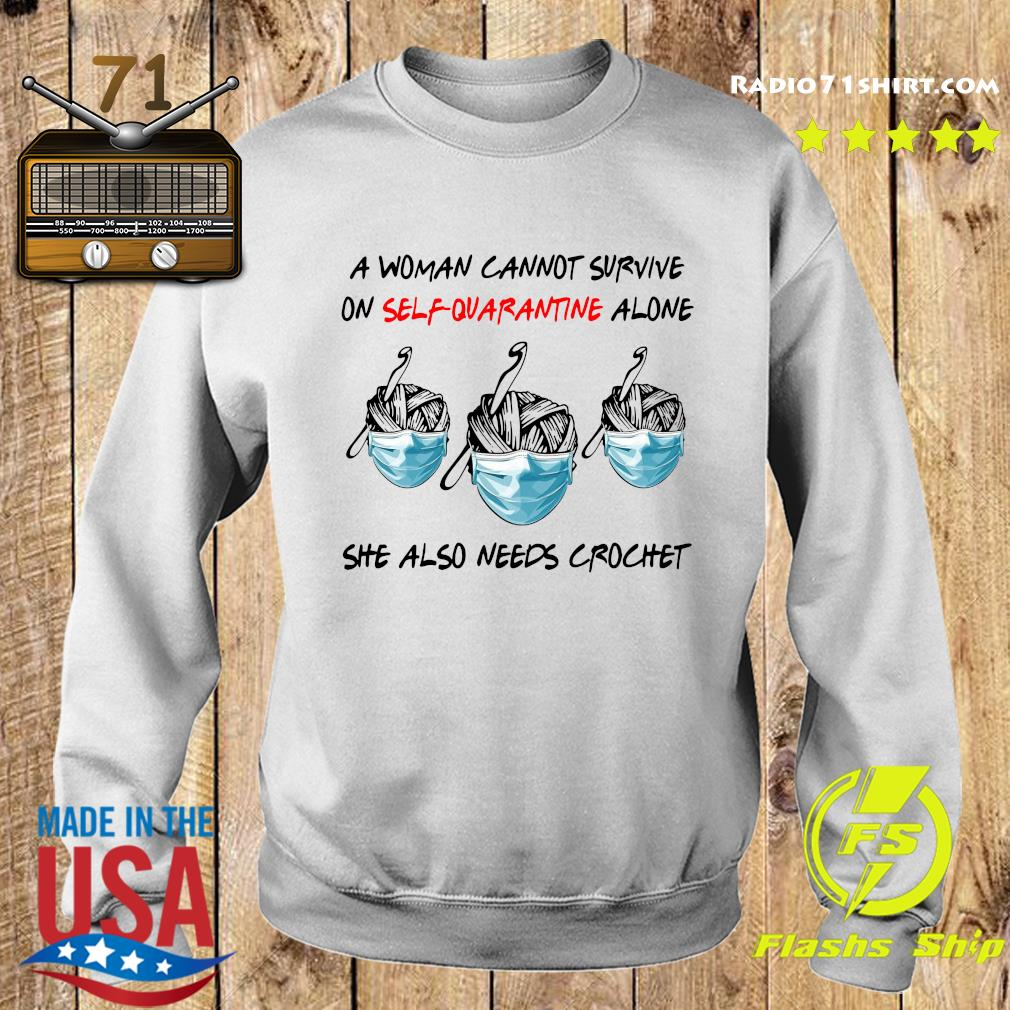 A Woman Cannot Survive On Self Quarantine Alone She Also Needs Crochet Shirt Sweater