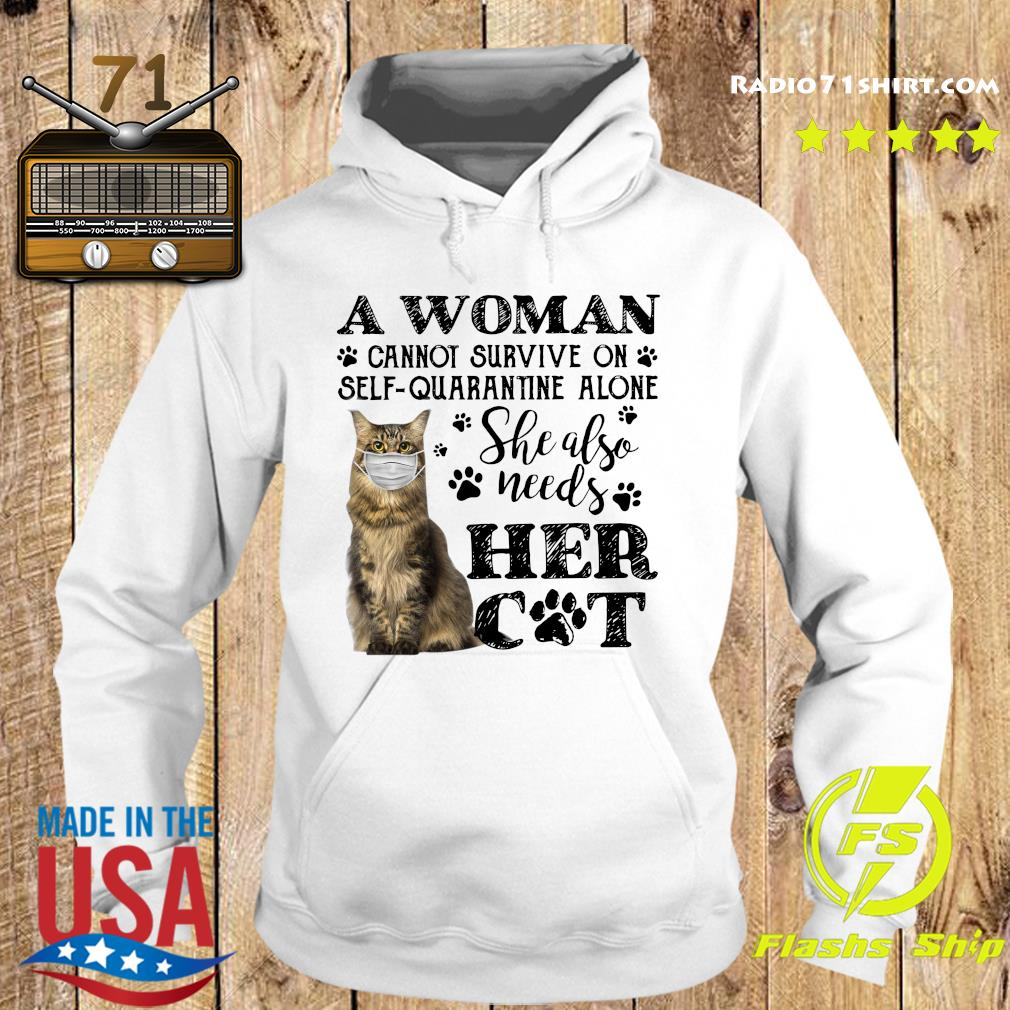 A Woman Cannot Survive On Self Quarantine Alone She Also Needs Her Cat Covid 19 Shirt Hoodie