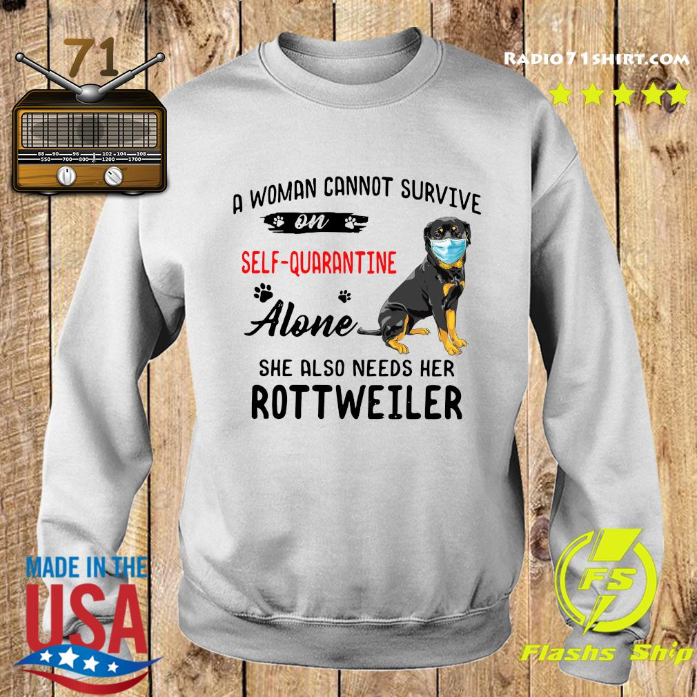 A Woman Cannot Survive On Self Quarantine Alone She Also Needs Her Rottweiler Shirt Sweater