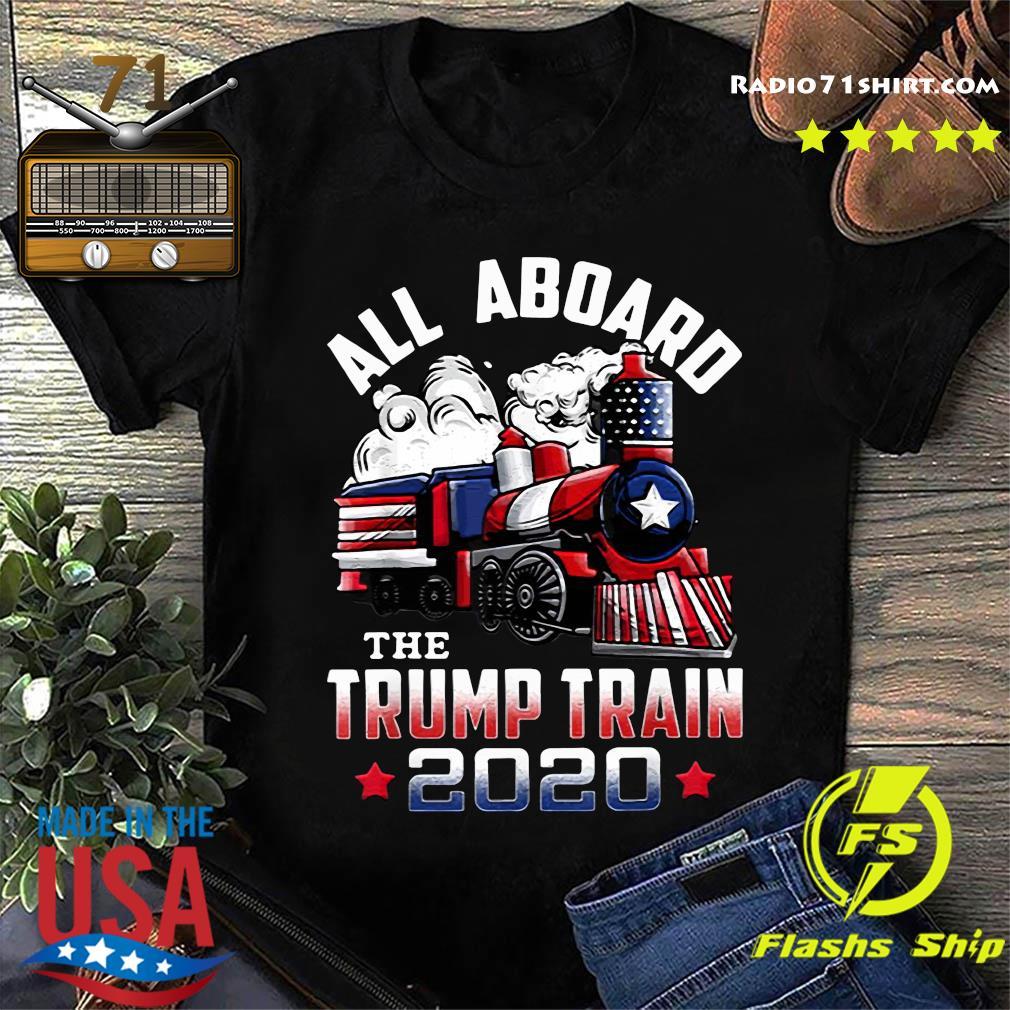 All Aboadrd The Trump Train 2020 Shirt