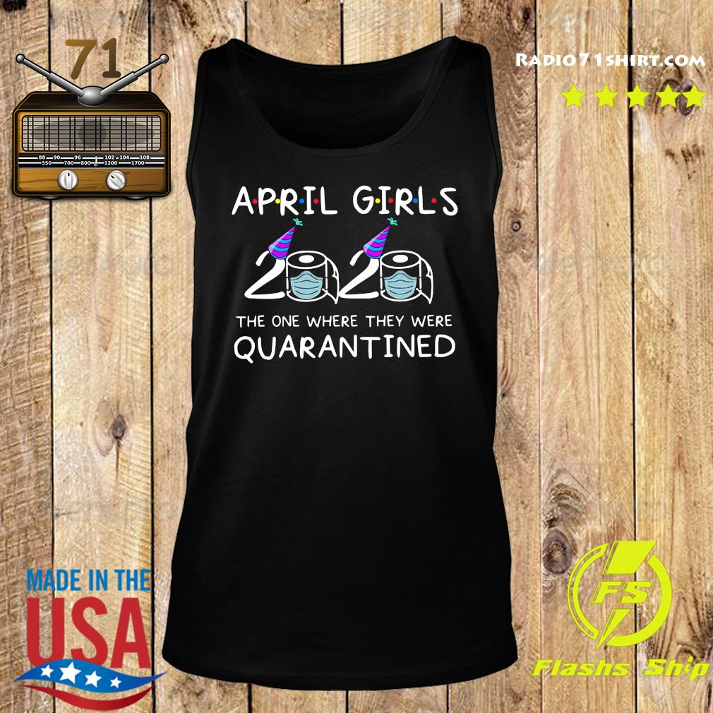 April Girls 2020 The One Where They Were Quarantined Shirt Tank top