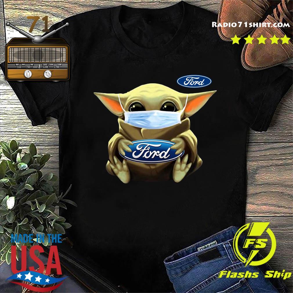 Baby Yoda Face Mask Hug Ford Shirt