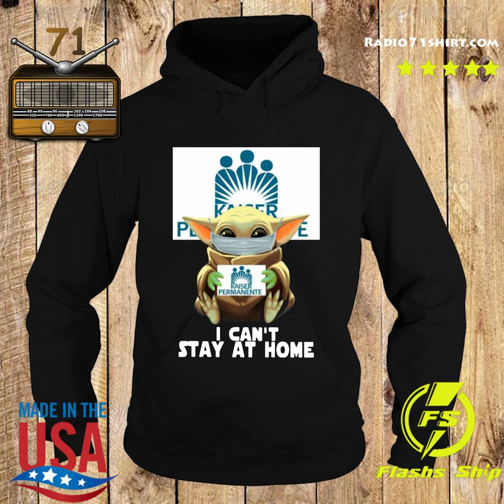 Baby Yoda Face Mask Hug Kaiser Permanente I Can't Stay At Home Shirt Hoodie