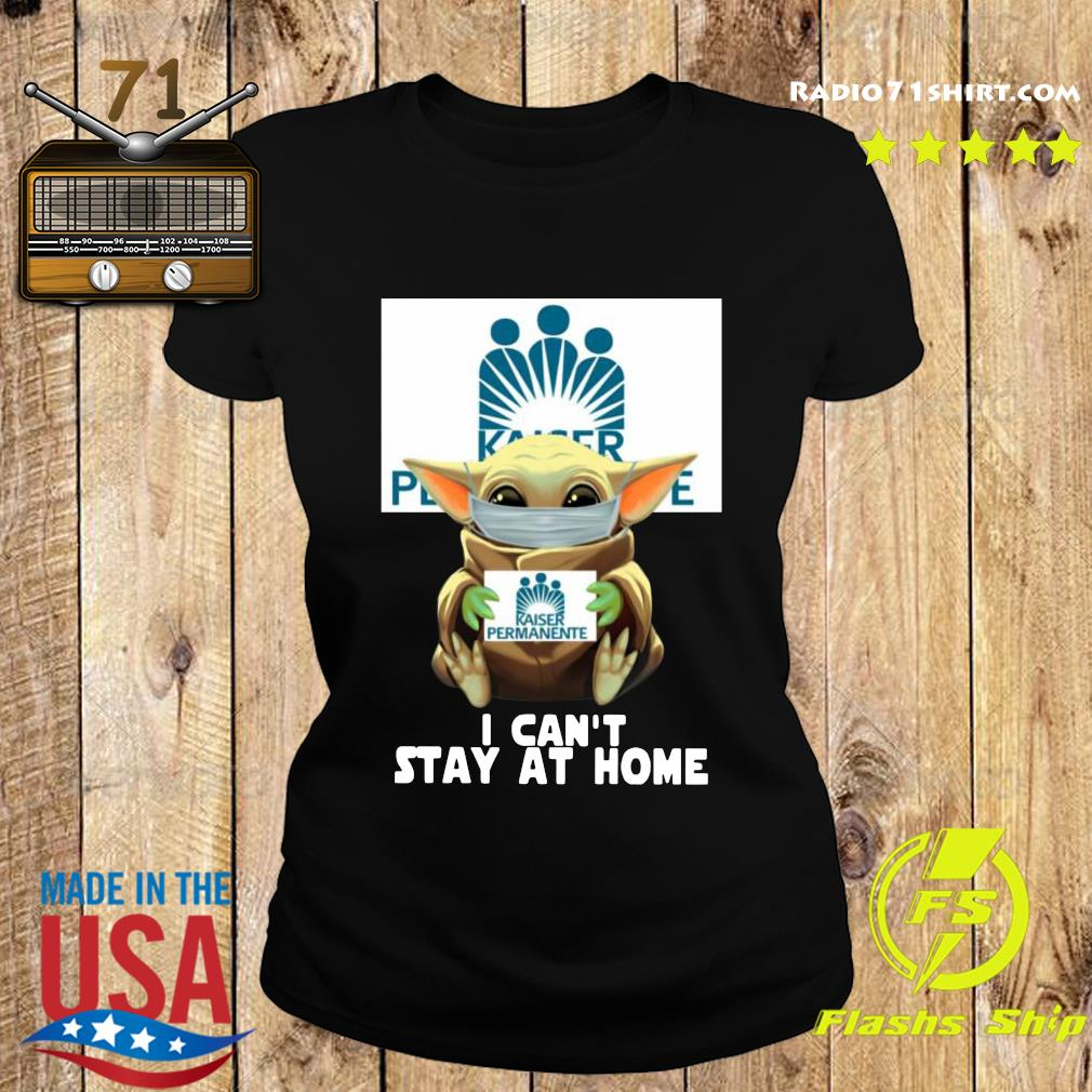 Baby Yoda Face Mask Hug Kaiser Permanente I Can't Stay At Home Shirt Ladies tee