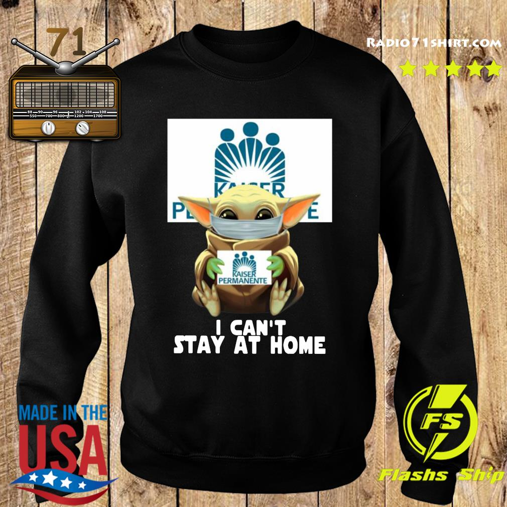 Baby Yoda Face Mask Hug Kaiser Permanente I Can't Stay At Home Shirt Sweater