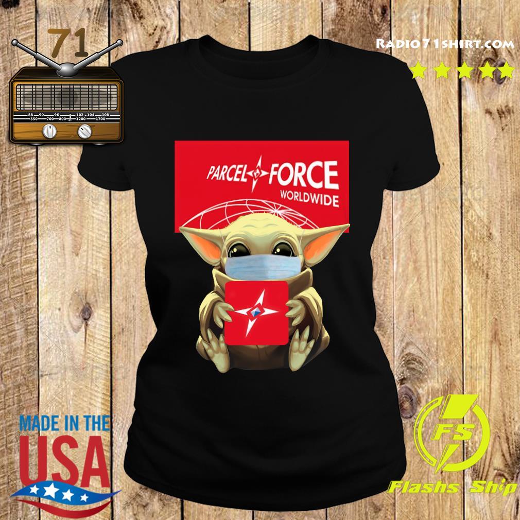 Baby Yoda Face Mask Hug Parcel Force Worldwide Shirt Ladies tee