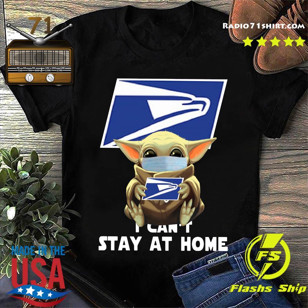 Baby Yoda Face Mask Hug Us Postal Service I Can't Stay At Home Shirt