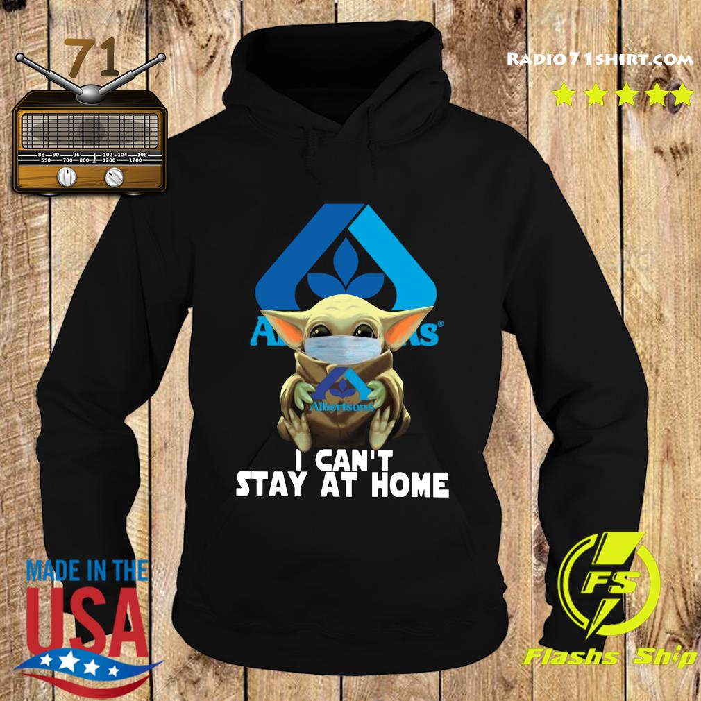 Baby Yoda Mask Albertsons I Can't Stay At Home Shirt Hoodie
