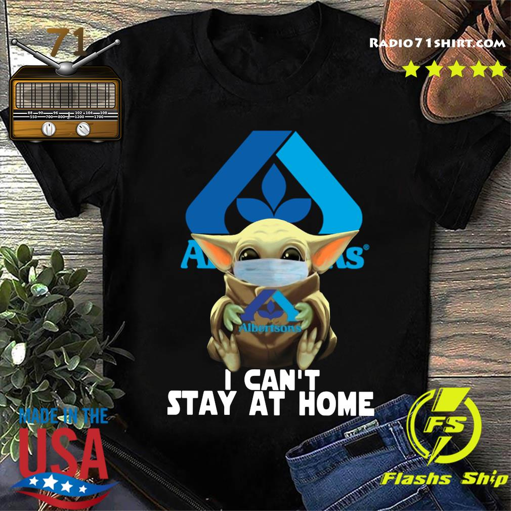 Baby Yoda Mask Albertsons I Can't Stay At Home Shirt