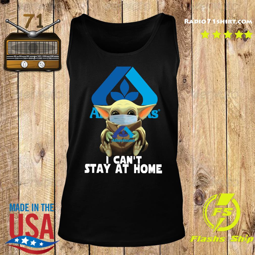 Baby Yoda Mask Albertsons I Can't Stay At Home Shirt Tank top